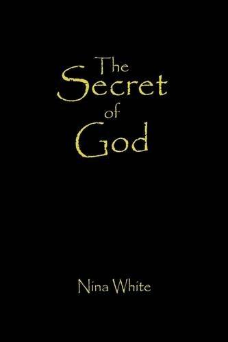 The Secret of God: White, Nina
