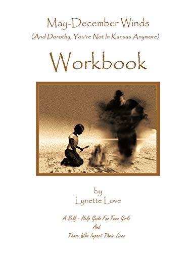 May-December Winds: And Dorothy, Youre Not in Kansas Anymore Workbook: Lynette Love