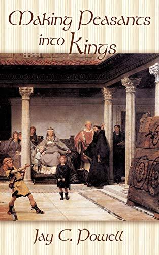 Making Peasants into Kings: Jay C. Powell