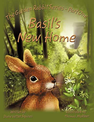 Basil's New Home (The Garden Rabbit, Part 1): Diane Vetter Squires