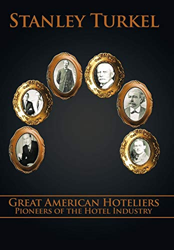 9781449007522: Great American Hoteliers: Pioneers of the Hotel Industry
