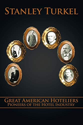9781449007539: Great American Hoteliers: Pioneers Of The Hotel Industry