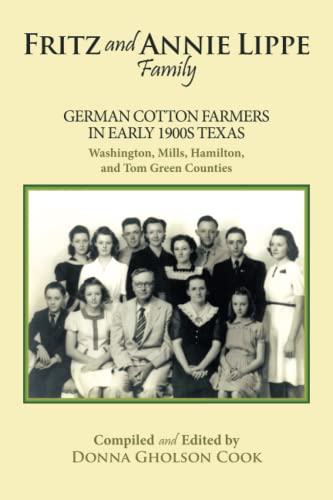 Fritz and Annie Lippe Family: German Cotton Farmers in Early 1900s Texas-Washington, Mills, ...