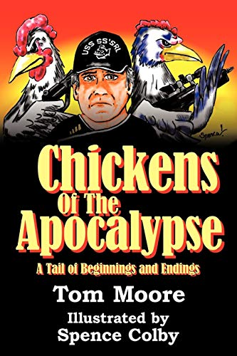 Chickens of the Apocalypse: A Tail of Beginnings and Endings: Moore, Tom