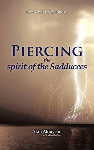 Piercing the spirit of the Sadducees: Akin Akinyemi