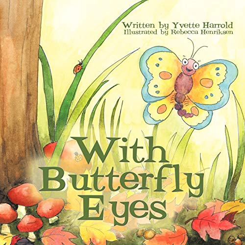 With Butterfly Eyes: Yvette Harrold