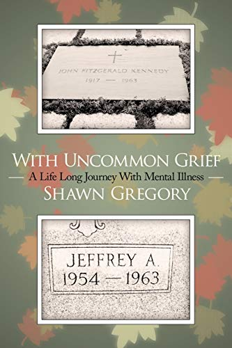 9781449010232: With Uncommon Grief: A Life Long Journey With Mental Illness
