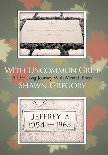 9781449010249: With Uncommon Grief: A Life Long Journey With Mental Illness