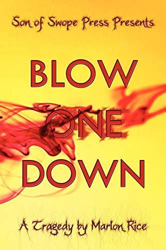 9781449010768: Blow One Down: A Tragedy