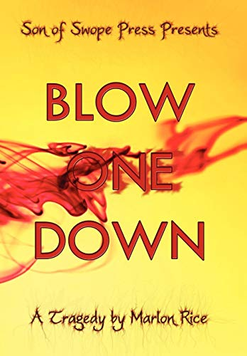 9781449010775: Blow One Down: A Tragedy