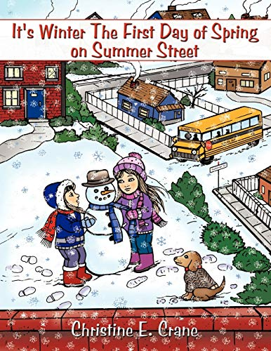 It's Winter The First Day of Spring on Summer Street: Christine E. Crane