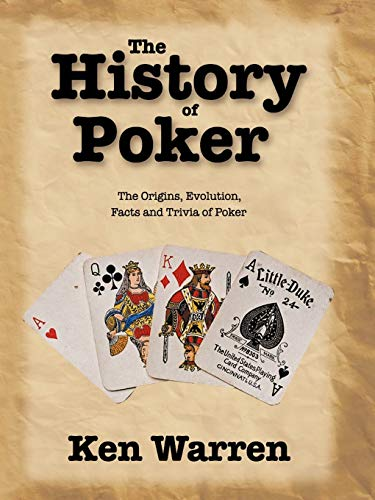 9781449011376: The History of Poker: The Origins, Evolution, Facts and Trivia of Poker