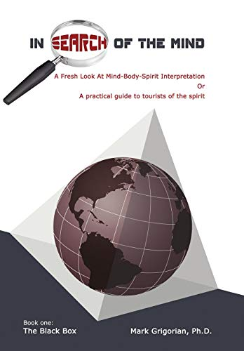 9781449011550: In Search Of The Mind: A Fresh Look At Mind-Body-Spirit Interpretation (Black Box)
