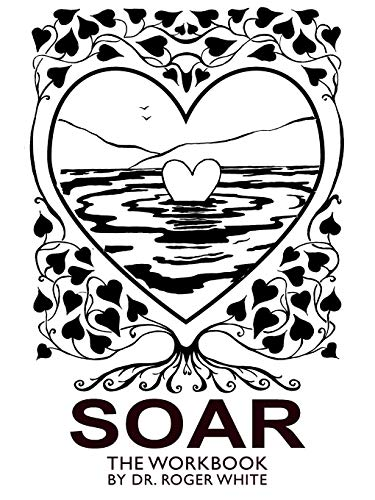 9781449011772: Soar: The Workbook: Achieving Your Best Possible Health Through Awareness