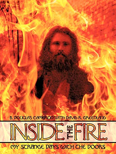 Inside the Fire: My Strange Days With: B. Douglas Cameron,