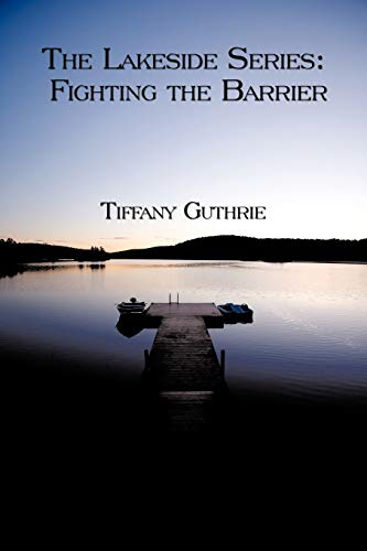 9781449013325: Book One: The Lakeside Series: Fighting the Barrier