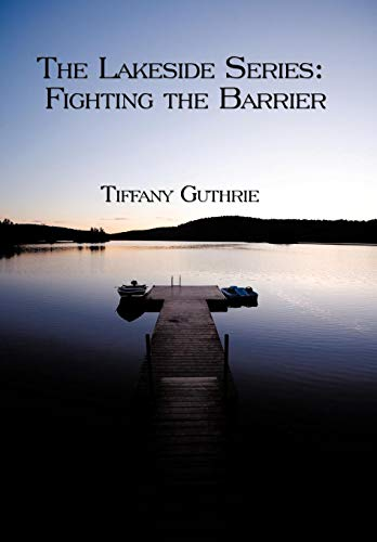 9781449013332: Book One: The Lakeside Series: Fighting the Barrier/Facing the Barrier
