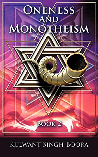 Oneness and Monotheism: Book 2: Kulwant Singh Boora