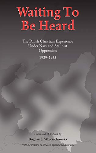 9781449013707: Waiting to Be Heard: The Polish Christian Experience Under Nazi and Stalinist Oppression 1939-1955