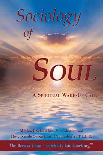 9781449013776: Sociology of Soul: A Spiritual Wake-Up Call
