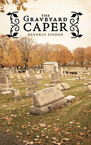 The Graveyard Caper: Beverly Fisher
