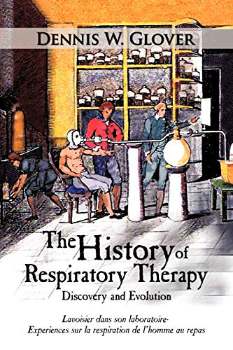 9781449014902: The History of Respiratory Therapy: Discovery and Evolution