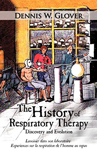 9781449014919: The History of Respiratory Therapy: Discovery and Evolution