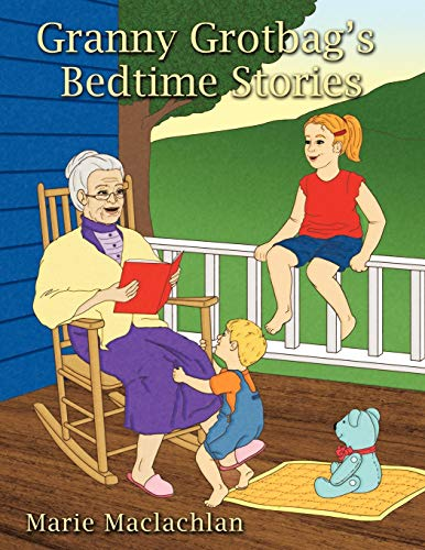 Granny Grotbags Bedtime Stories: Marie Maclachlan