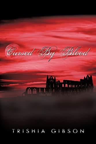 Cursed By Blood: Trishia Gibson