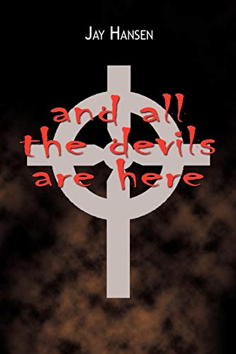 And all the devils are here: Jay Hansen