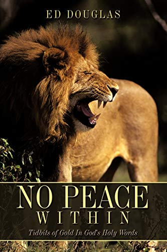 No Peace Within: Tidbits of Gold in Gods Holy Words: Ed Douglas