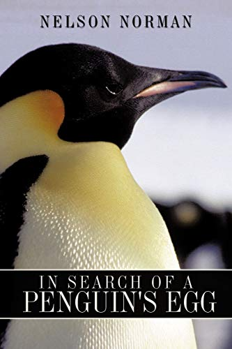 In Search of a Penguin's Egg: Norman, Nelson