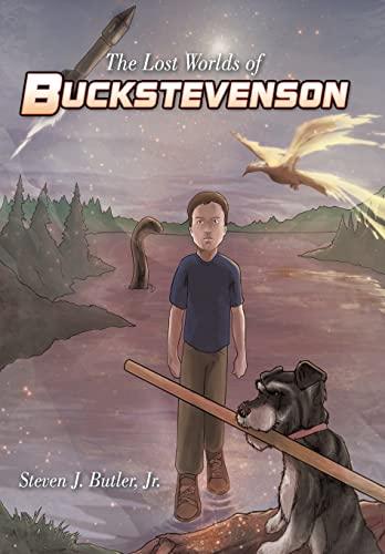 The Lost Worlds of Buckstevenson: Steven J. Jr. Butler