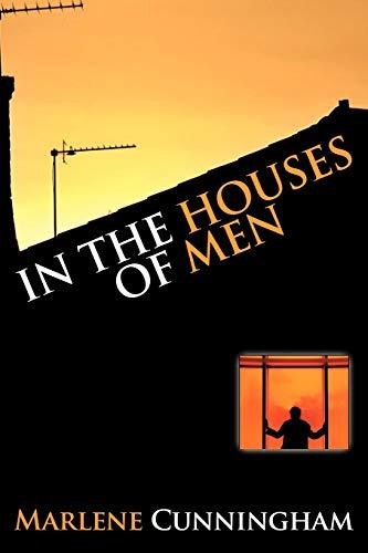 In the Houses of Men: Marlene Cunningham