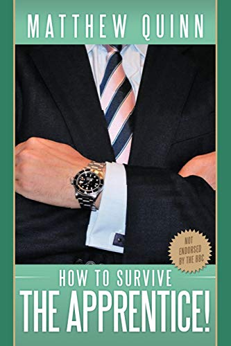 9781449017989: How to Survive The Apprentice!