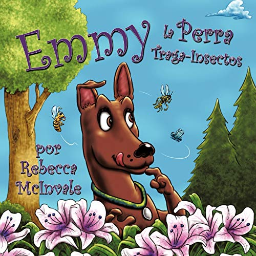 Emmy la Perra Traga-Insectos: Rebecca McInvale