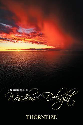 9781449019488: The Handbook of Wisdom and Delight