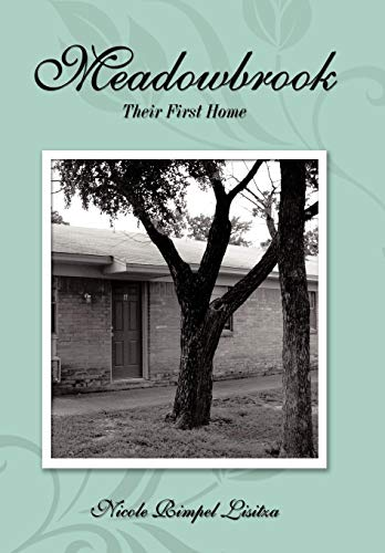 Meadowbrook: Their First Home: Nicole Rimpel Lisitza