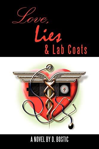 Love, Lies & Lab Coats: Bostic, D.