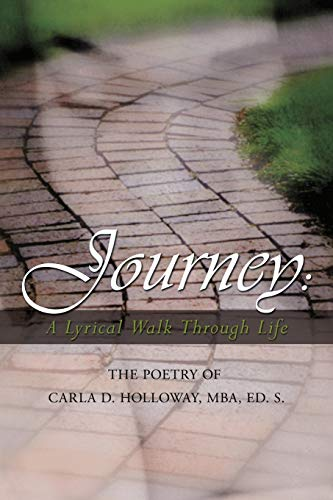 Journey: A Lyrical Walk Through Life : The Poetry of Carla Holloway