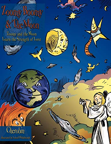 9781449020699: Zoomy Boomy & the Moon: Zoomy and the Moon Learn the Strength of Love