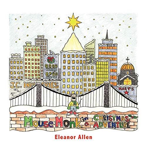Mouse Monk in a Christmas Adventure: Eleanor Allen