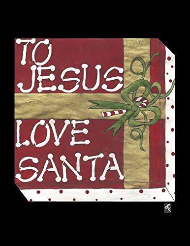 To Jesus Love Santa: Kitts, LL