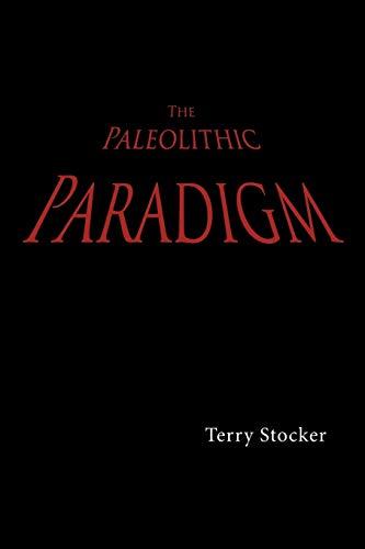9781449022914: The Paleolithic Paradigm