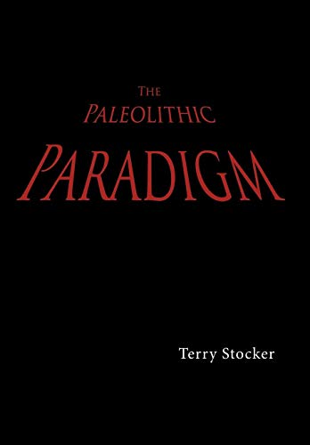 9781449022921: The Paleolithic Paradigm