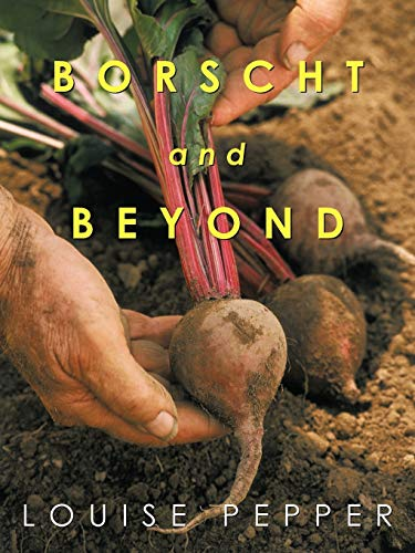 Borscht and Beyond: Louise Pepper