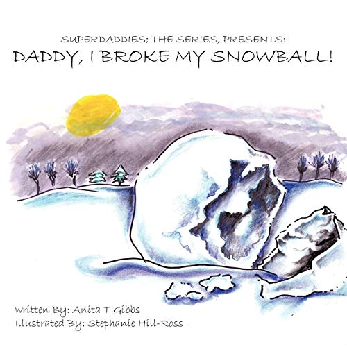 Superdaddies The Series, Presents Daddy, I Broke My Snowball: Anita T. Gibbs