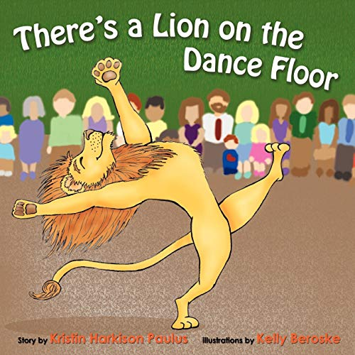9781449026929: There's a Lion On the Dance Floor