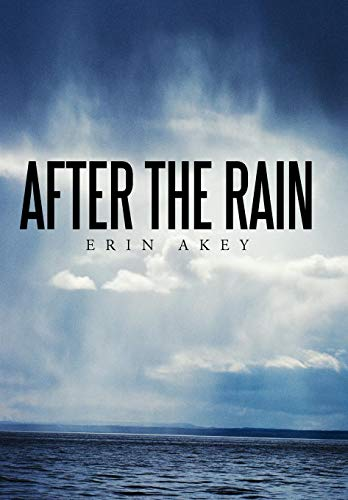 After the Rain (Signed): Akey, Erin