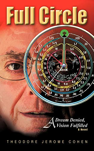 9781449029142: Full Circle: A Dream Denied, A Vision Fulfilled